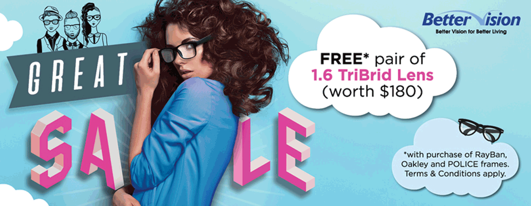 Better Vision Gss Promotion Free Pair Tribrid Lens with Purchase of POLICE, Oakley or Rayban
